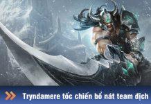 cách chơi Tryndamere tốc chiến
