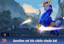 cách chơi aurelion sol tốc chiến